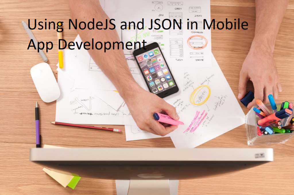 Using NodeJS and JSON in Mobile App Development